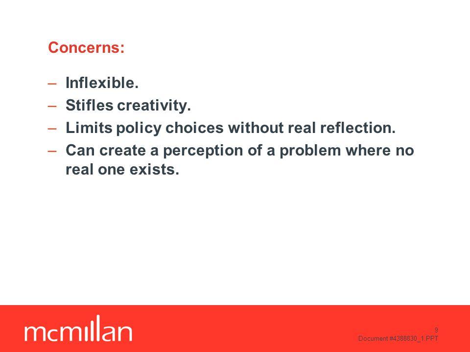 9 Document #4388830_1.PPT Concerns: –Inflexible. –Stifles creativity.