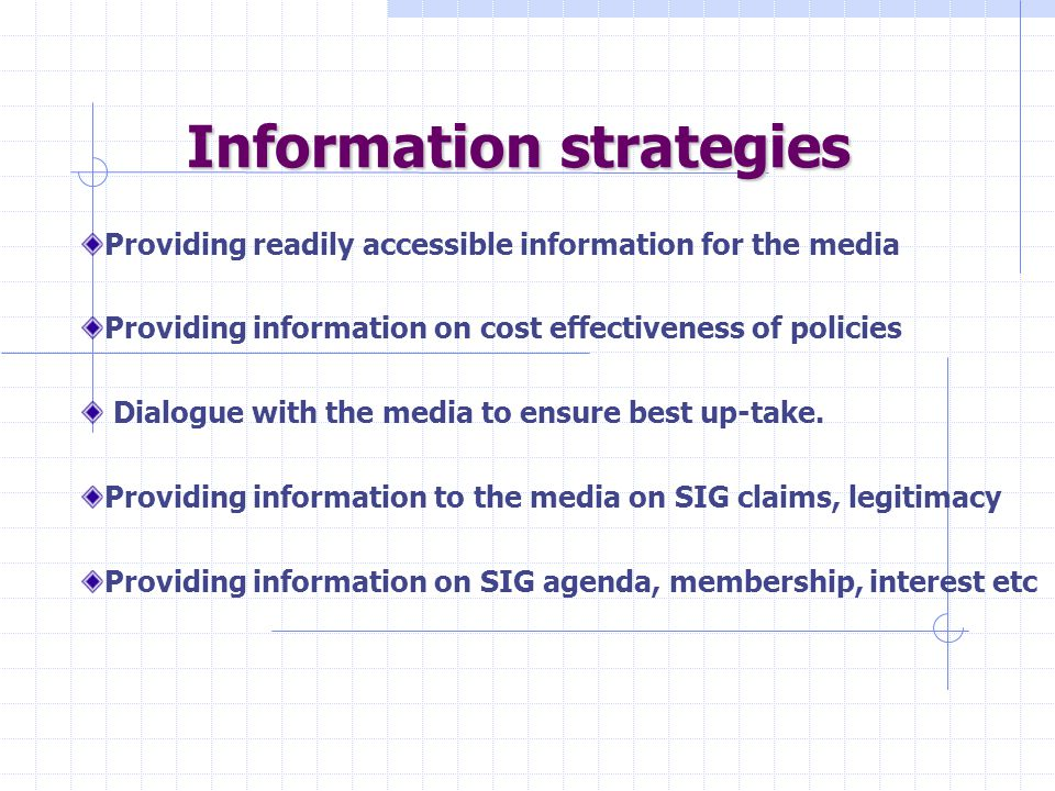 Information strategies Providing readily accessible information for the media Providing information on cost effectiveness of policies Dialogue with the media to ensure best up-take.