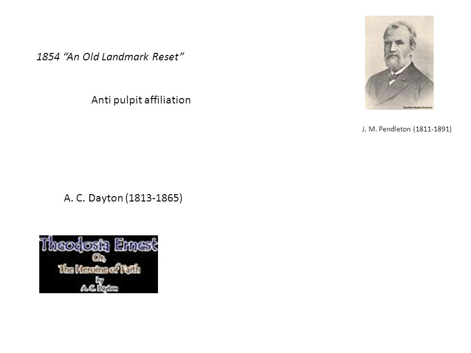 J. M. Pendleton (1811-1891) 1854 An Old Landmark Reset Anti pulpit affiliation A.