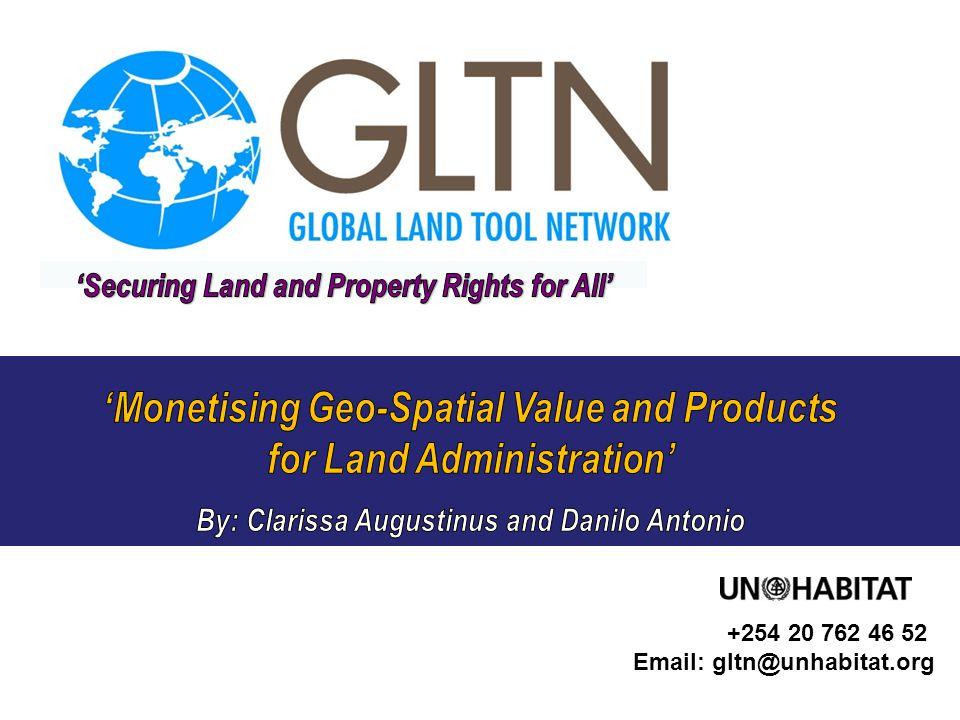 GLTN Secretariat, facilitated by PO Box 30030, Nairobi 00100, Kenya Tel: +254 20 762 51 19, Fax: +254 20 762 46 52 Email: gltn@unhabitat.org