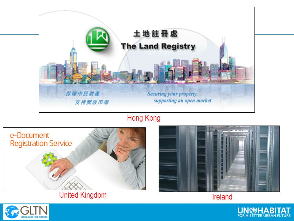 A TECHNICAL GAP IN LAND SYSTEMS DELIVERING LAND ADMINISTRATION FOR THE POOR Hong Kong United Kingdom Ireland