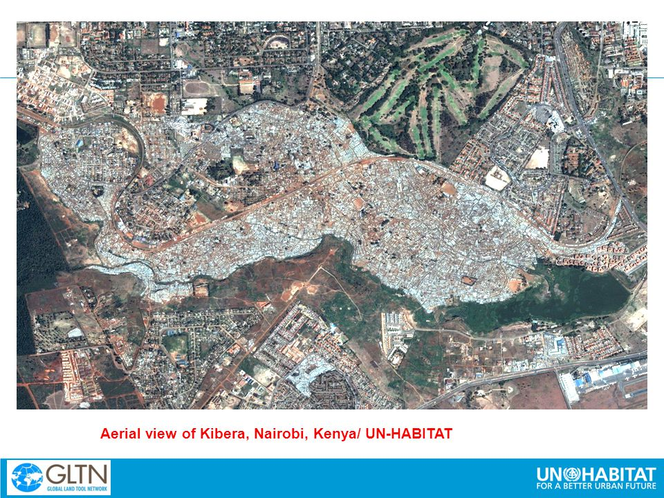 A TECHNICAL GAP IN LAND SYSTEMS DELIVERING LAND ADMINISTRATION FOR THE POOR Aerial view of Kibera, Nairobi, Kenya/ UN-HABITAT