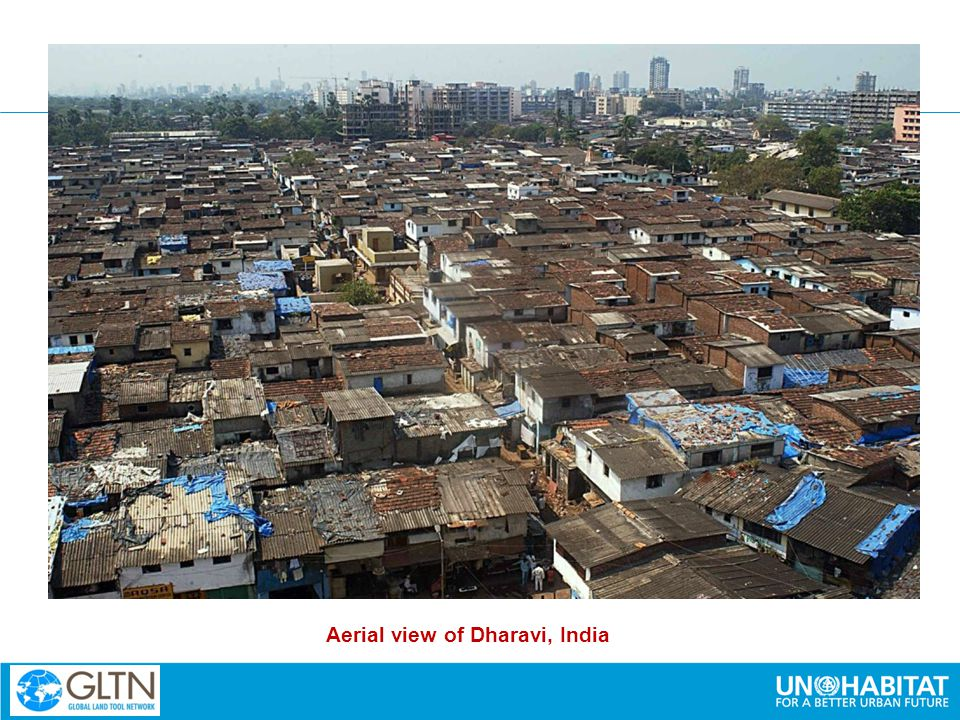 A TECHNICAL GAP IN LAND SYSTEMS DELIVERING LAND ADMINISTRATION FOR THE POOR Aerial view of Dharavi, India