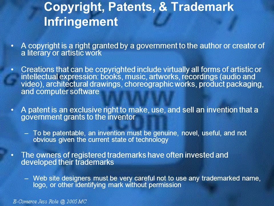 Copyright, Patents, & Trademark Infringement A copyright is a right granted by a government to the author or creator of a literary or artistic work Cr