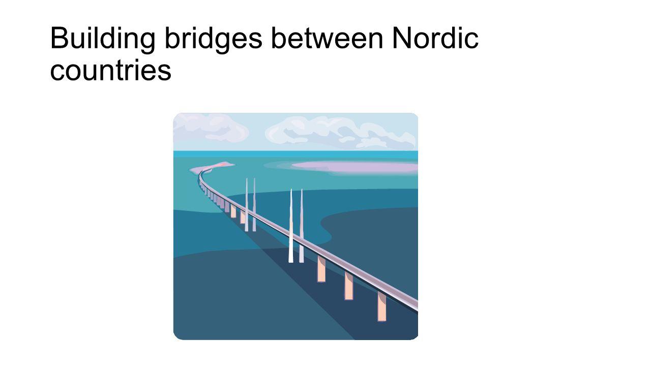 Building bridges between Nordic countries