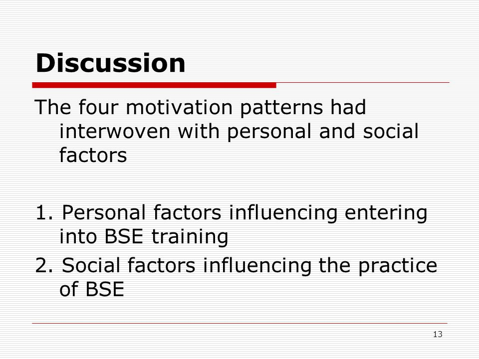 Discussion The four motivation patterns had interwoven with personal and social factors 1.