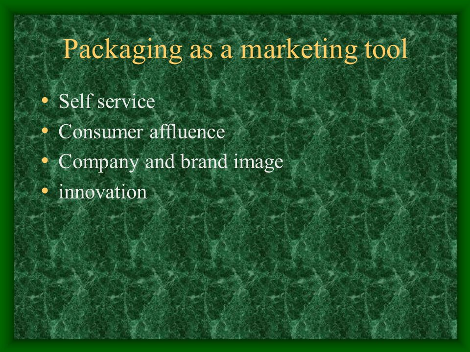 Packaging as a marketing tool Self service Consumer affluence Company and brand image innovation