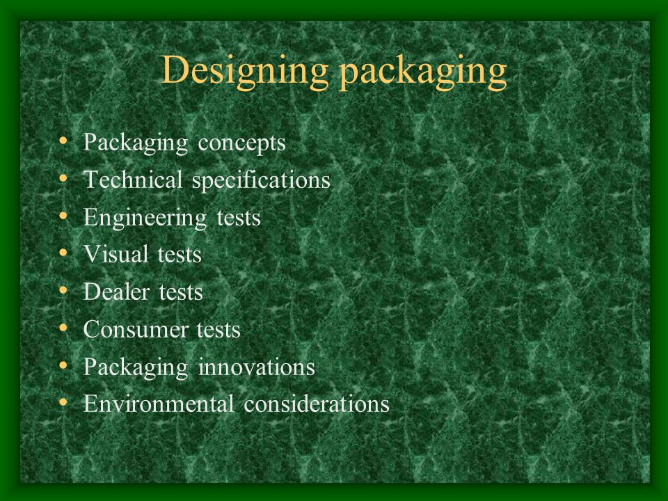 Designing packaging Packaging concepts Technical specifications Engineering tests Visual tests Dealer tests Consumer tests Packaging innovations Environmental considerations