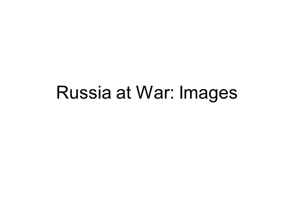 Russia at War: Images