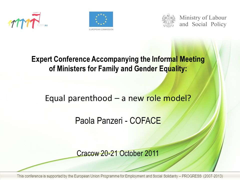 Expert Conference Accompanying the Informal Meeting of Ministers for Family and Gender Equality: Equal parenthood – a new role model.