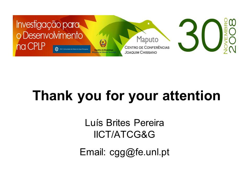 Thank you for your attention Luís Brites Pereira IICT/ATCG&G Email: cgg@fe.unl.pt