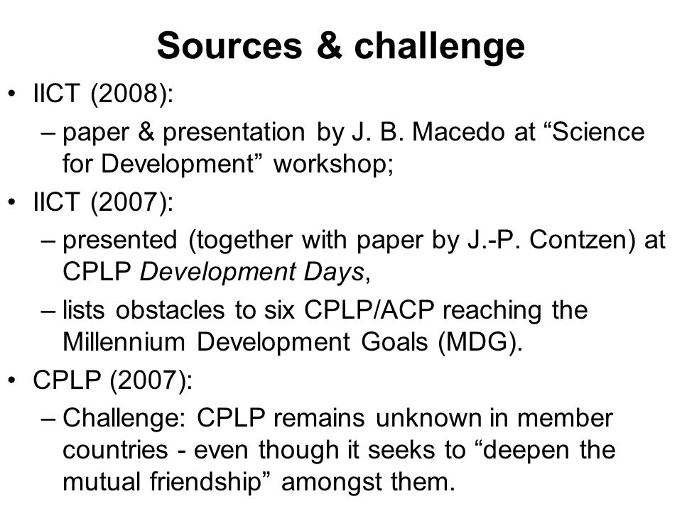 Sources & challenge IICT (2008): –paper & presentation by J.