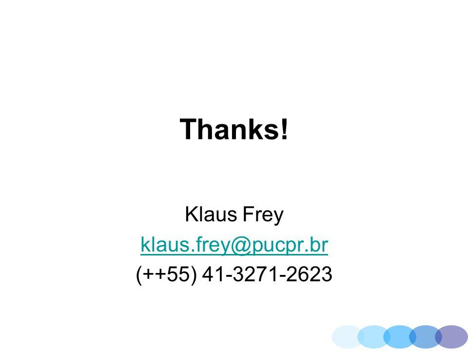 Thanks! Klaus Frey klaus.frey@pucpr.br (++55) 41-3271-2623