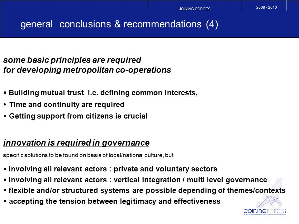 JOINING FORCES 2008 - 2010 general conclusions & recommendations (4) some basic principles are required for developing metropolitan co-operations  Bu