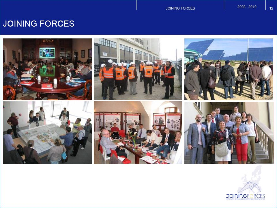 JOINING FORCES 2008 - 2010 12 JOINING FORCES