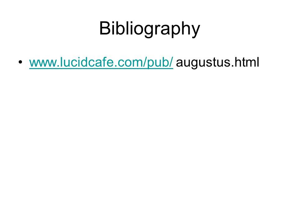 Bibliography www.lucidcafe.com/pub/ augustus.htmlwww.lucidcafe.com/pub/