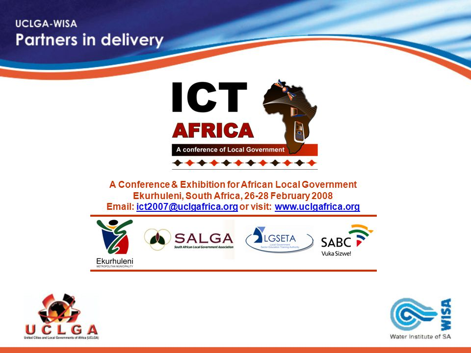 A Conference & Exhibition for African Local Government Ekurhuleni, South Africa, February or visit: