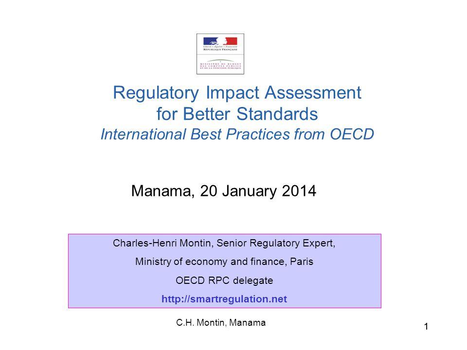 C.H. Montin, Manama 11 Manama, 20 January 2014 Regulatory Impact Assessment for Better Standards International Best Practices from OECD Charles-Henri