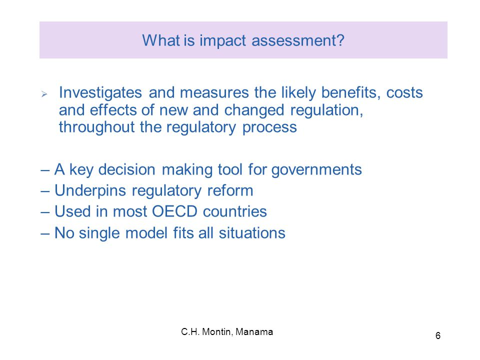 C.H. Montin, Manama 6 What is impact assessment.