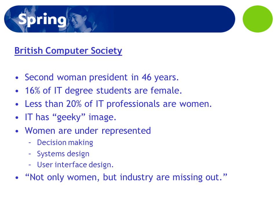 British Computer Society Second woman president in 46 years.