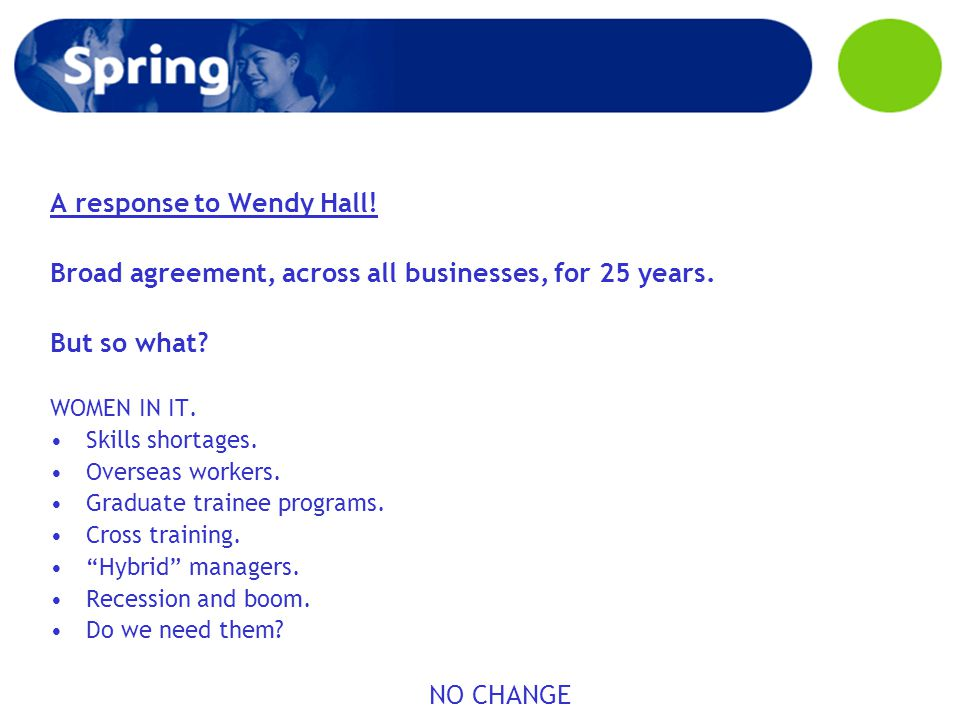 A response to Wendy Hall. Broad agreement, across all businesses, for 25 years.