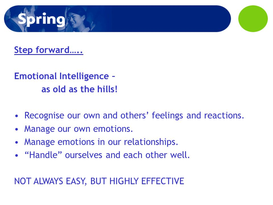Step forward….. Emotional Intelligence – as old as the hills.