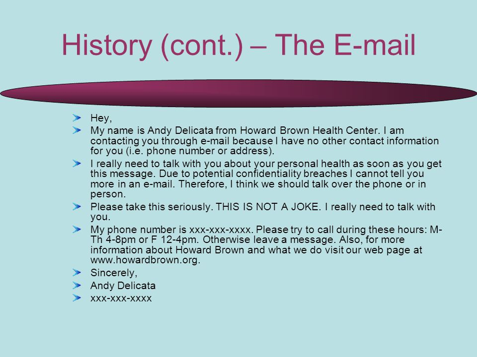 History (cont.) – The E-mail Hey, My name is Andy Delicata from Howard Brown Health Center.