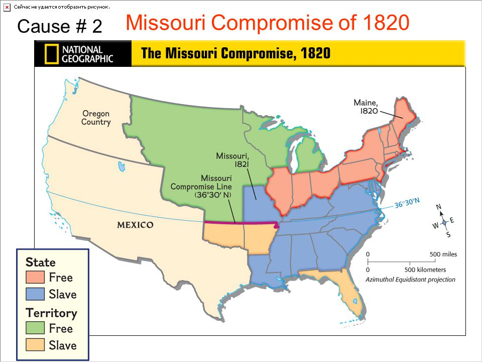 Cause # 2 Missouri Compromise of 1820