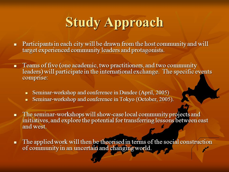 Study Approach Participants in each city will be drawn from the host community and will target experienced community leaders and protagonists.