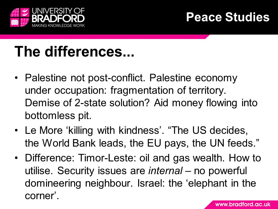 Peace Studies The differences... Palestine not post-conflict.