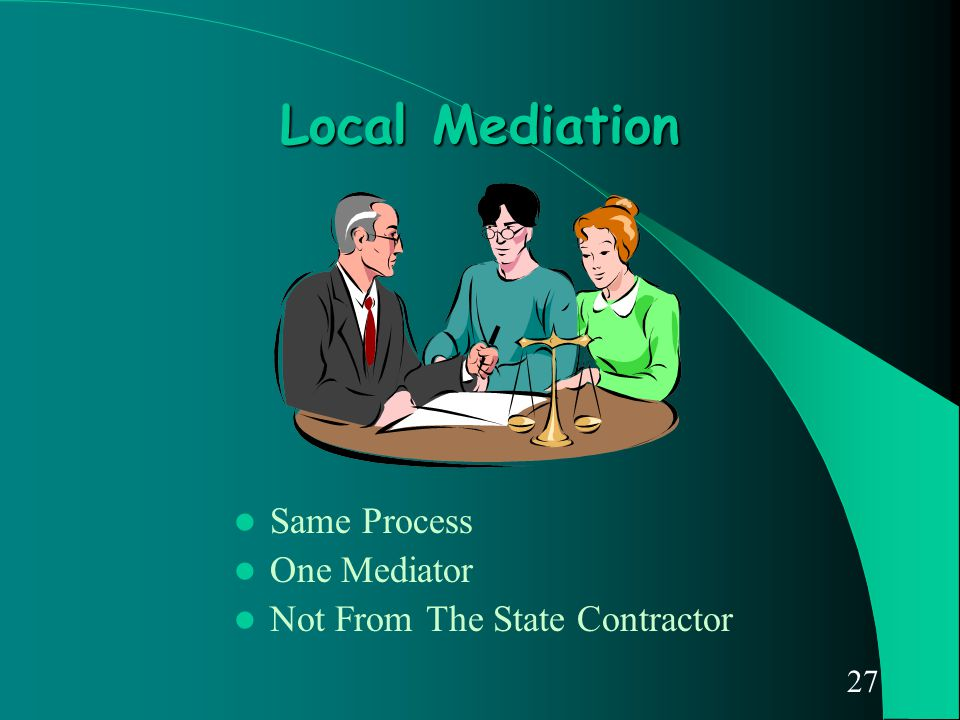 27 Local Mediation Same Process One Mediator Not From The State Contractor