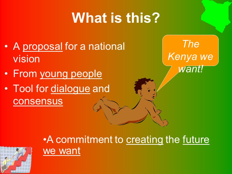 United nation Free and tolerant society Dignified confident people Democrati c nation Ethical society Secure and caring nation Economic justice Productive, prosperous, innovative people Sustainable development Key African member of global community Kenya in 2027