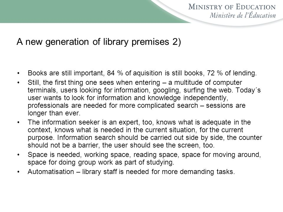 A new generation of library premises 2) Books are still important, 84 % of aquisition is still books, 72 % of lending.