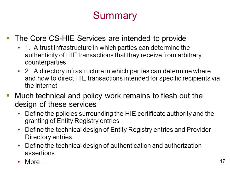17 Summary  The Core CS-HIE Services are intended to provide 1.