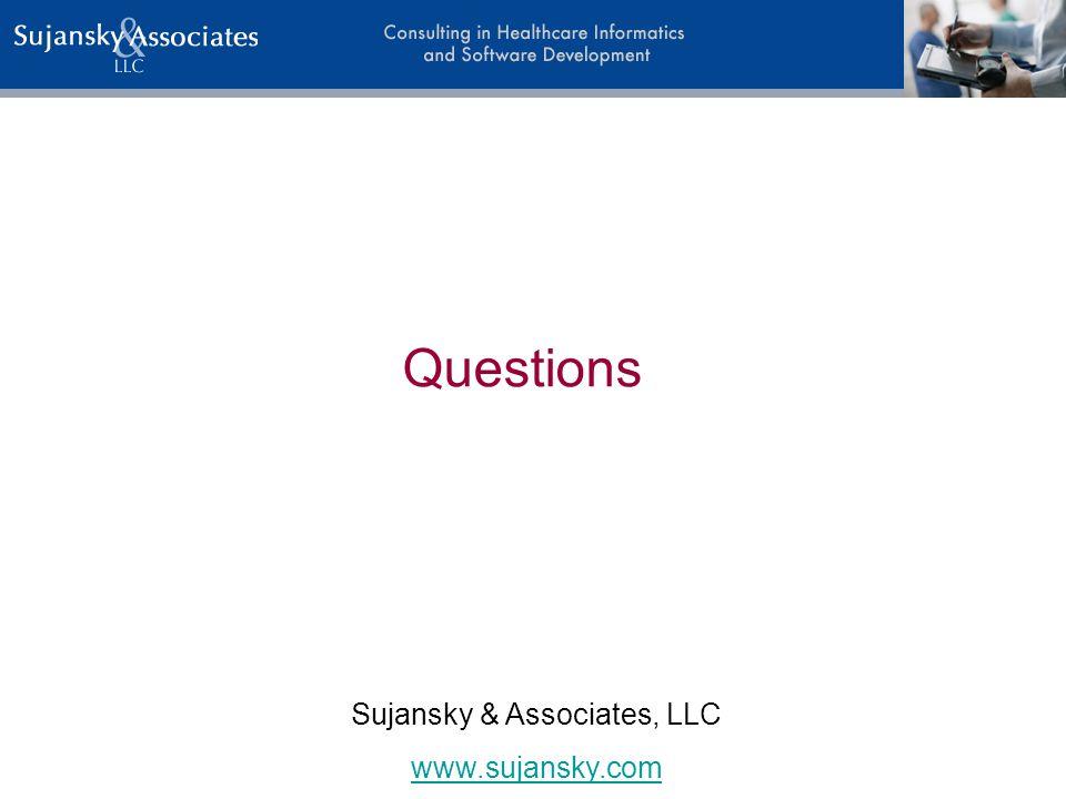 Questions Sujansky & Associates, LLC www.sujansky.com