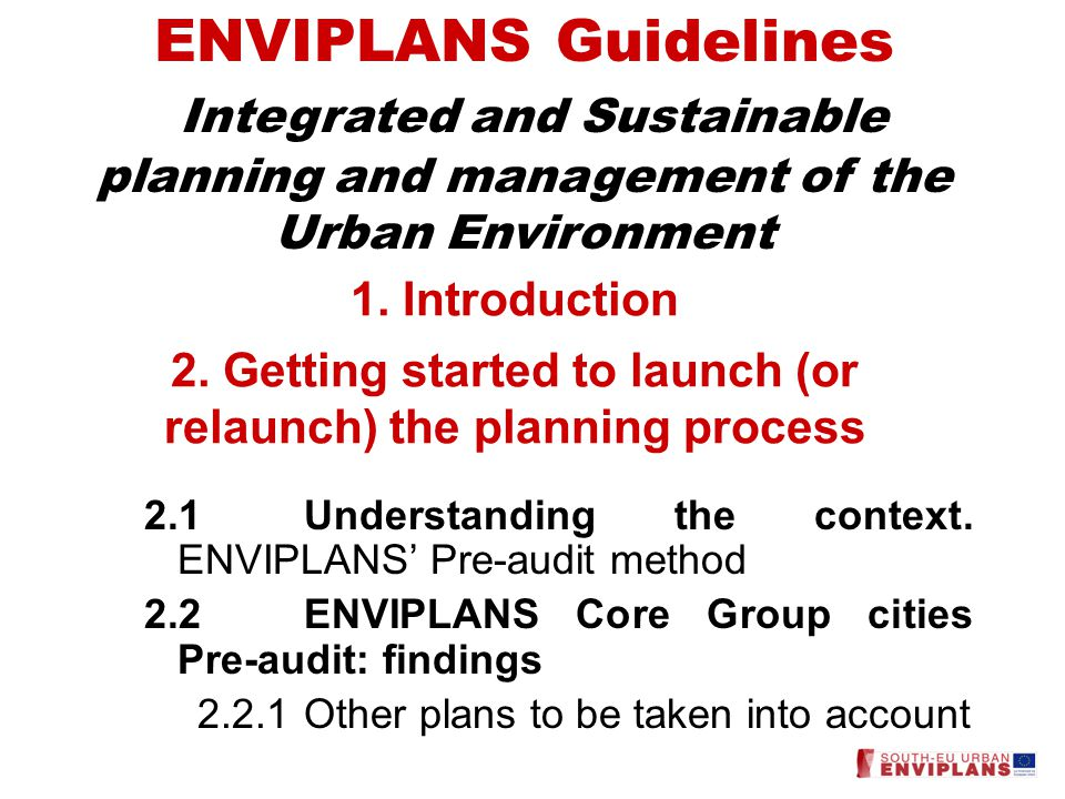 1. Introduction 2. Getting started to launch (or relaunch) the planning process 2.1Understanding the context. ENVIPLANS' Pre-audit method 2.2ENVIPLANS