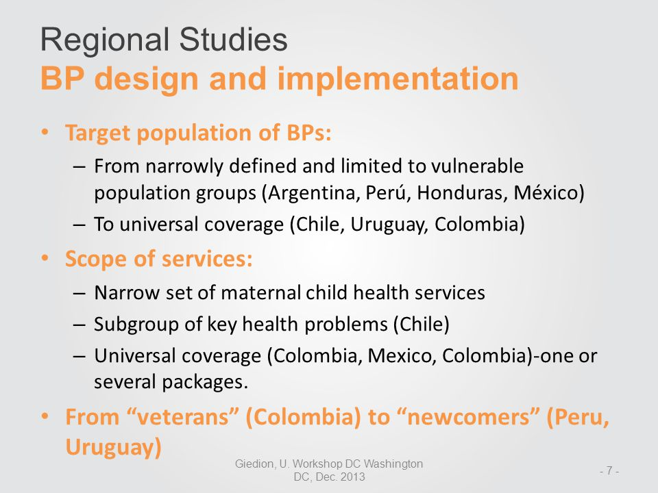 Heterogeneity in size/scope of packages  from 4 US$ in Argentina to 590 in Uruguay Source: Giedion, Tristao, Bitran, Cañon eds., 2013 (forthcoming) Regional Studies BP design and implementation Giedion, U.