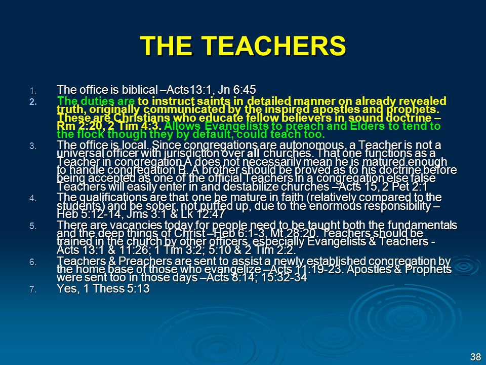 THE TEACHERS 1. The office is biblical –Acts13:1, Jn 6:45 2.