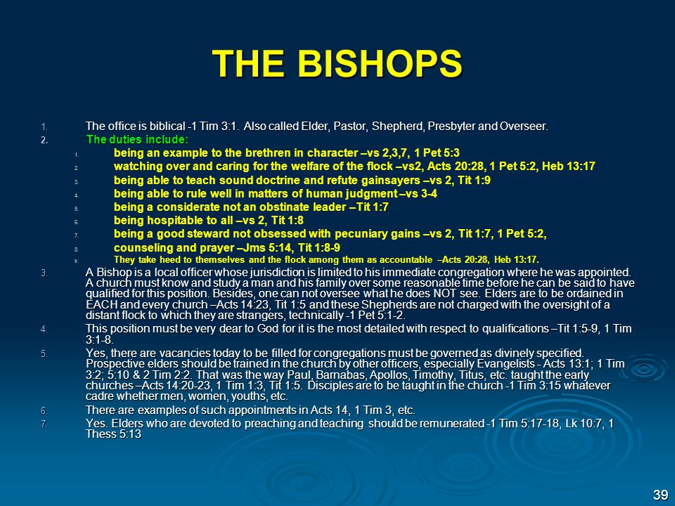 THE BISHOPS 1. The office is biblical -1 Tim 3:1.