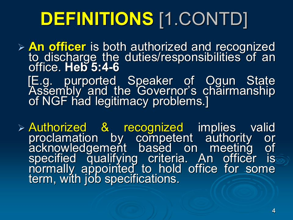 DEFINITIONS [1.CONTD]  An officer is both authorized and recognized to discharge the duties/responsibilities of an office.