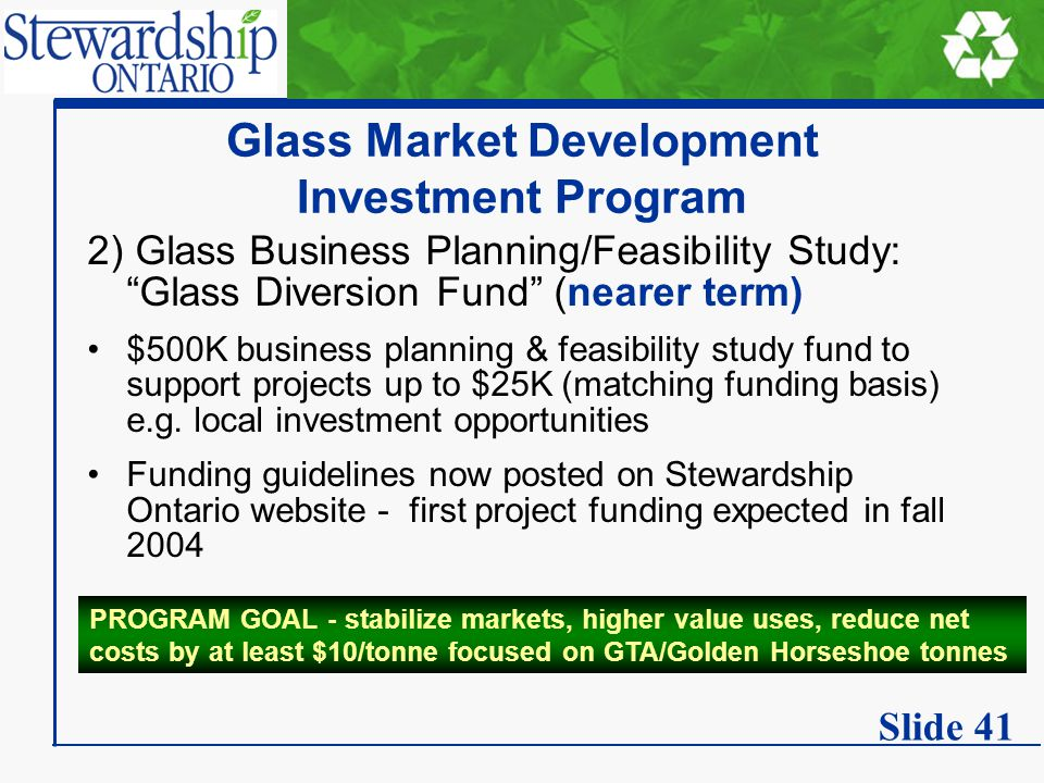 2) Glass Business Planning/Feasibility Study: Glass Diversion Fund (nearer term) $500K business planning & feasibility study fund to support projects up to $25K (matching funding basis) e.g.