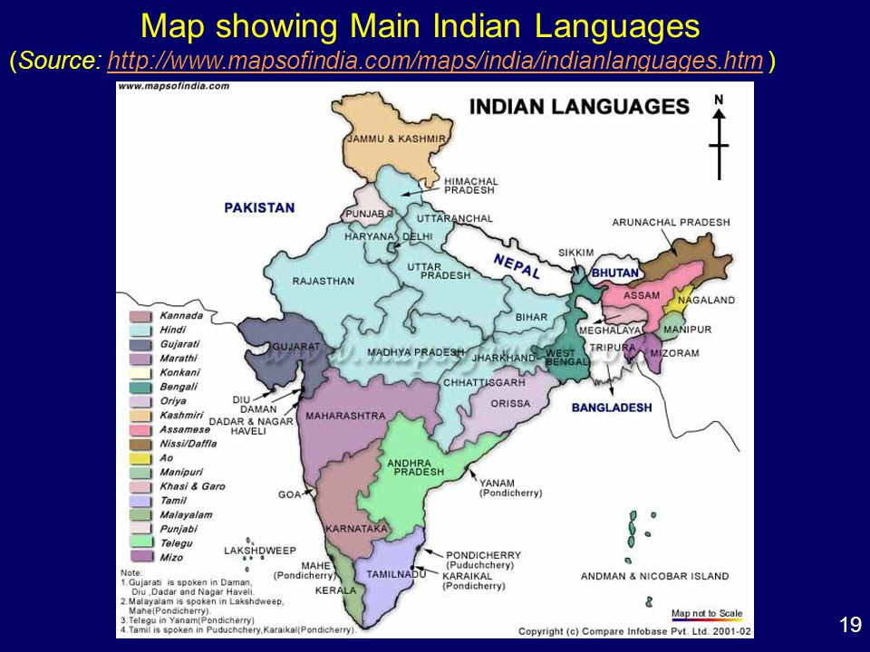 19 Map showing Main Indian Languages (Source: http://www.mapsofindia.com/maps/india/indianlanguages.htm )http://www.mapsofindia.com/maps/india/indianlanguages.htm
