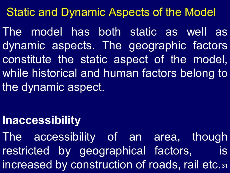 31 Static and Dynamic Aspects of the Model The model has both static as well as dynamic aspects.
