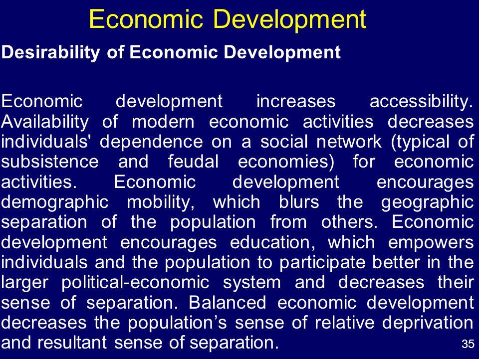 35 Economic Development Desirability of Economic Development Economic development increases accessibility.