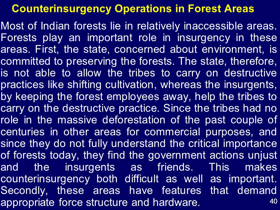 40 Counterinsurgency Operations in Forest Areas Most of Indian forests lie in relatively inaccessible areas.