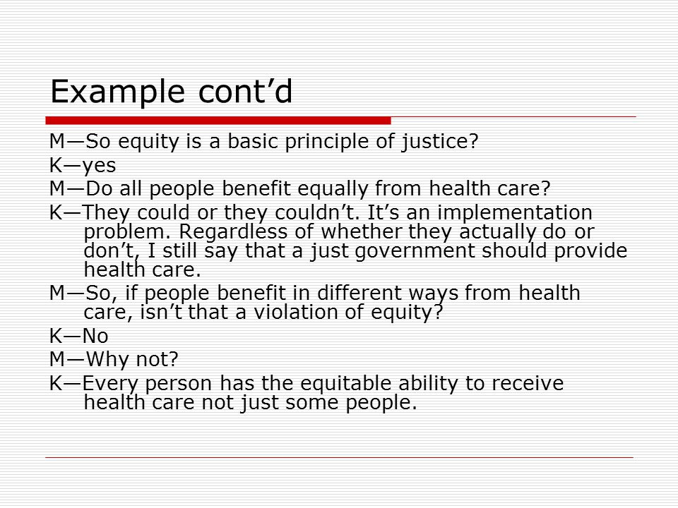 Example cont'd M—So equity is a basic principle of justice.
