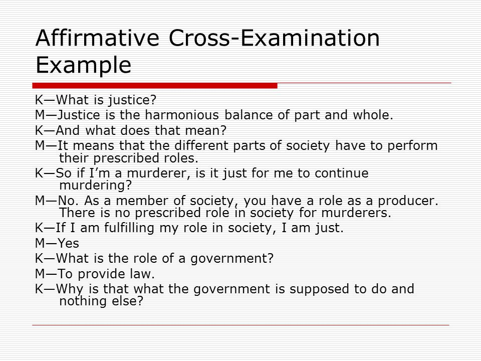 Affirmative Cross-Examination Example K—What is justice.