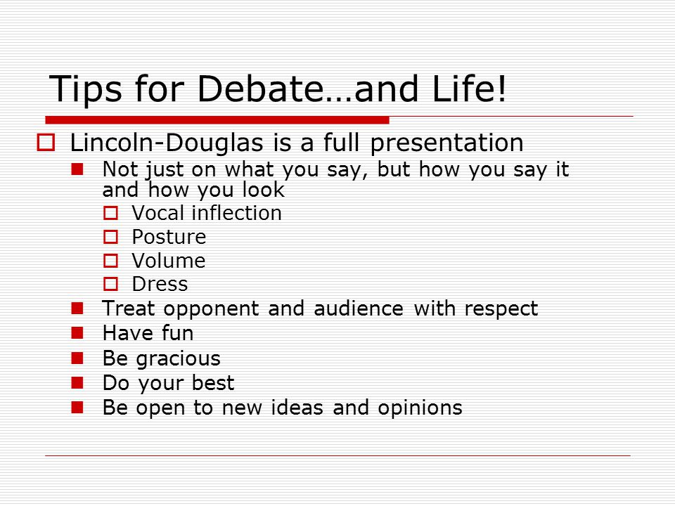 Tips for Debate…and Life.