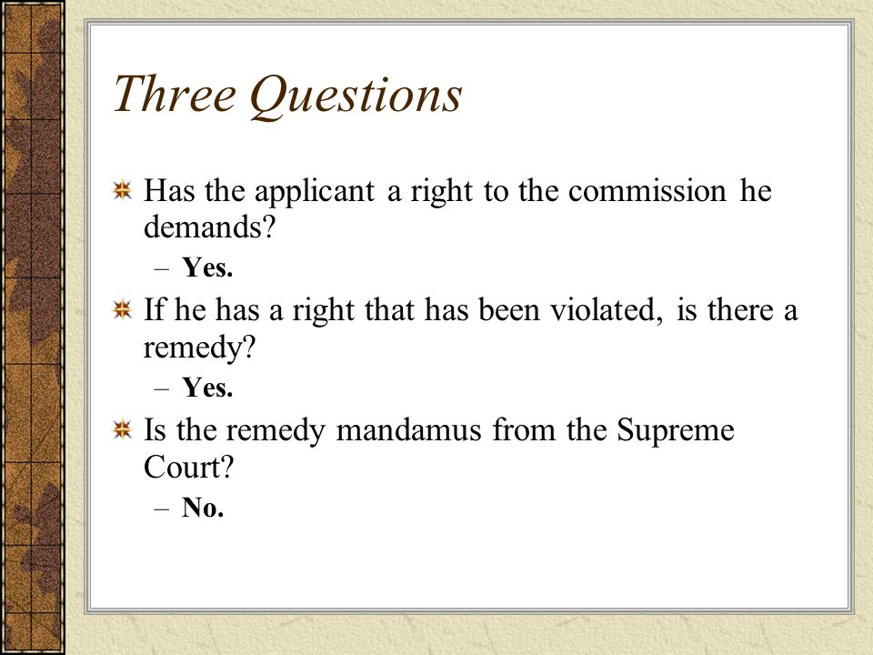 Three Questions Has the applicant a right to the commission he demands.