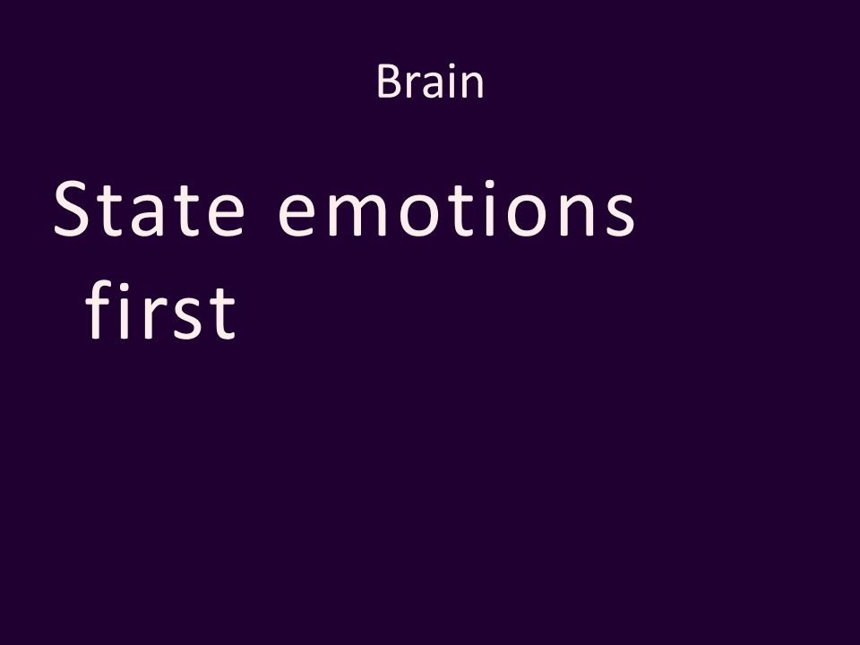 Brain State emotions first
